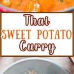 close up of thai curry with sweet potatoes and chickpeas cooked in pot with text