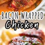 bacon wrapped chicken breast in baking dish with parsley garnish with text
