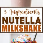 3 ingredients nutella milkshake in tall glass with whipped cream and sprinkles with text overlay
