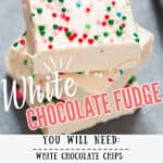white chocolate fudge stacked up with text overlay