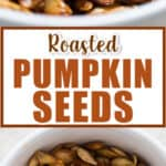 healthy crunchy roasted pumpkin seeds in ceramic bowl with text