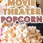 homemade movie theater popcorn made on stove top served in popcorn tub with text