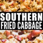 southern fried cabbage with bacon cooked in skillet with text