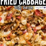 fried cabbage with bacon cooked in skillet with text