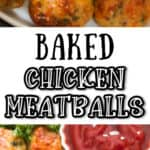 healthy baked chicken meatballs served with ketchup with text