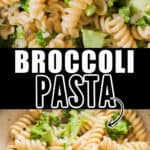 broccoli pasta served in ceramic bowl with text overlay