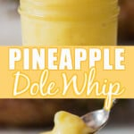 pineapple dole whip served in jar with text overlay