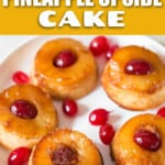 close up view of upside-down mini pineapple cakes with text